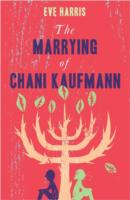 11 The Marrying of Chani Kaufmann, Eve Harris